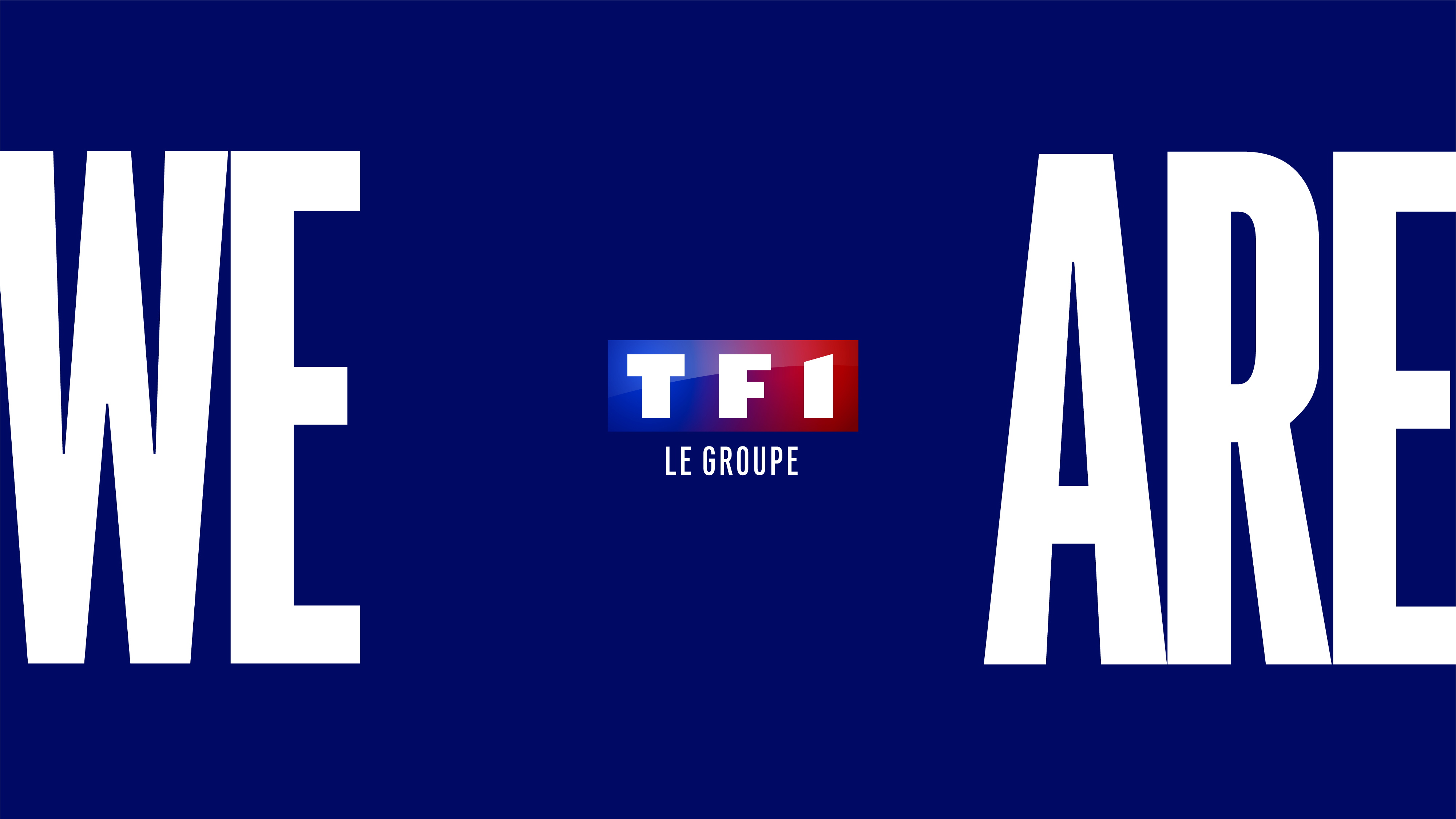 We are TF1 Le Groupe